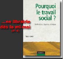 Pourquoi le travail social ?, définition, figures, clinique.