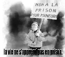 Contre la prison pour mineurs, pour l'éducation, la prévention, la culture