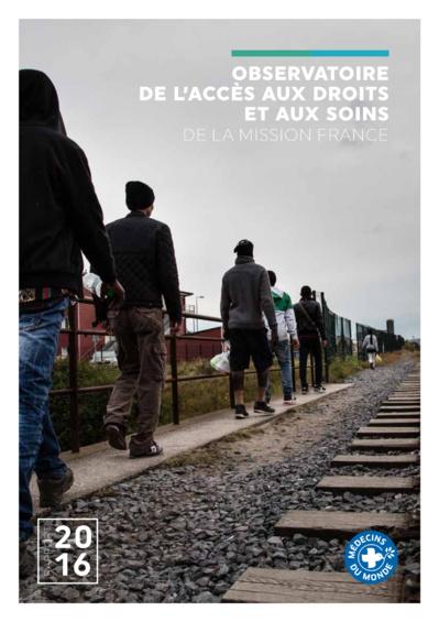 Médecins du Monde - Rapport de l'observatoire de l'accès aux droits et aux soins de la mission France 2016