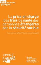 La prise en charge des frais de santé des personnes étrangères par la sécurité sociale - Note Pratique COMEDE / GISTI