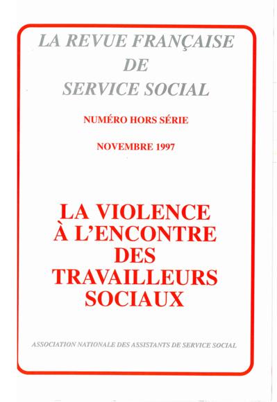 """Hors-série Novembre 1997 : """"La violence à l'encontre des travailleurs sociaux"""""""