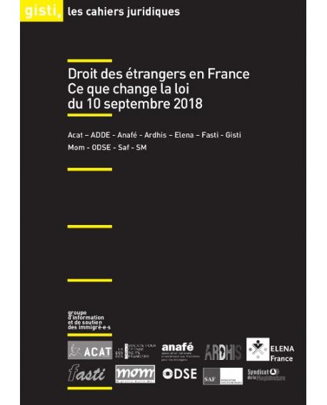 Droit des étrangers en France : ce que change la loi du 10 septembre 2018 - Cahier juridique du GISTI