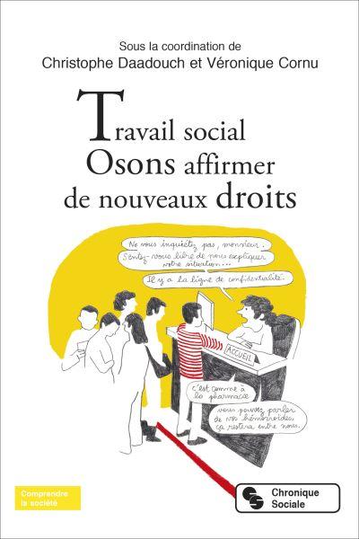 Travail social Osons affirmer de nouveaux droits