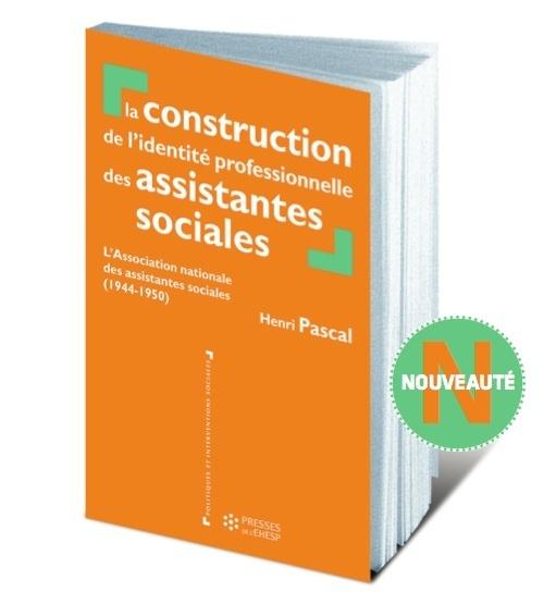 Un nouvel ouvrage, signé Henri Pascal, sur les fondements de l'identité professionnelle des assistant(e)s de service social