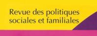 Revue des politiques sociales et familiales - Le bien-être des enfants : un enjeu politique
