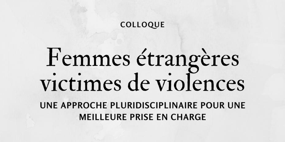 Colloque Femmes étrangères victimes de violences. Une approche pluridisciplinaire pour une meilleure prise en charge - 26 novembre 2020