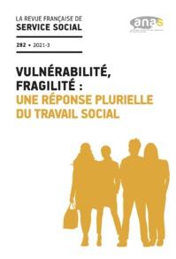 """RFSS N°282 : """"Vulnérabilité, fragilité : une réponse plurielle du travail social"""""""