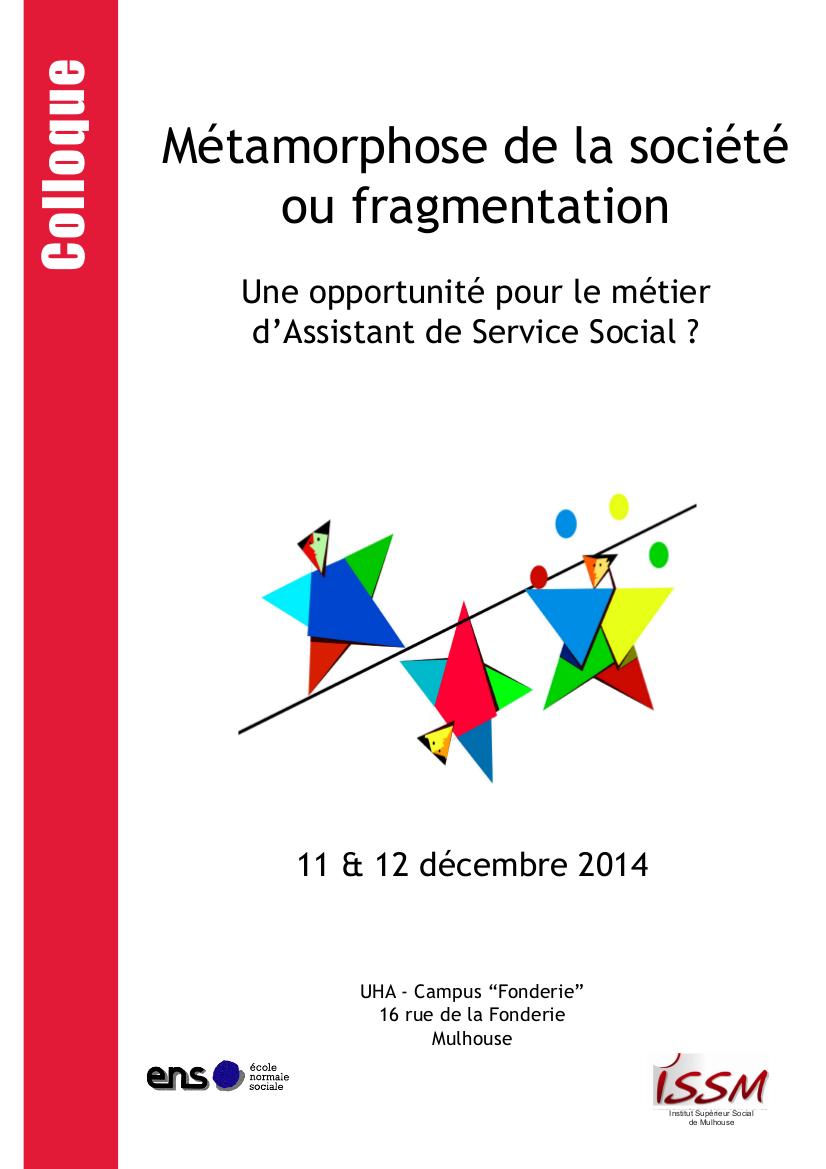 COLLOQUE - Métamorphose de la société ou fragmentation : une opportunité pour la profession d'assistant de service social ?