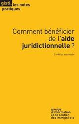 Comment bénéficier de l'aide juridictionnelle ? - Note Pratique du GISTI