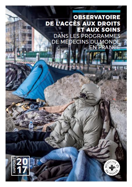 Médecins du Monde - Rapport de l'observatoire de l'accès aux droits et aux soins de la mission France 2017