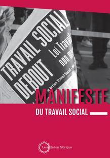 Manifeste du travail social par Christophe Anché, Jean-Marie Bataille, Adèle Bertin Morales, Isabelle Boisard, Alice Debout, Thomas Pasquier, Nélia Soul