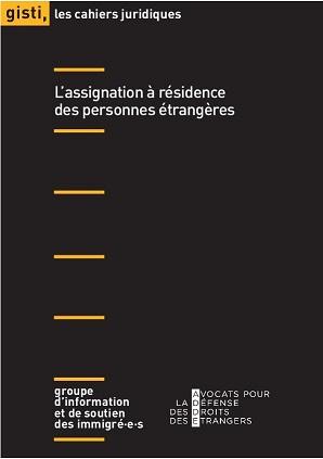 L'assignation à résidence des personnes étrangères - Co-édition ADDE / GISTI