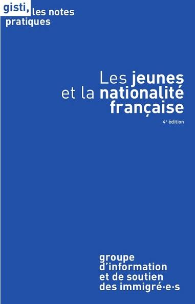 Les jeunes et la nationalité française - Notes pratiques du GISTI