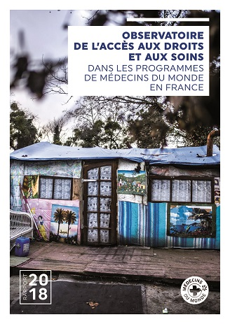 Médecins du Monde - Rapport de l'observatoire de l'accès aux droits et aux soins de la mission France 2018