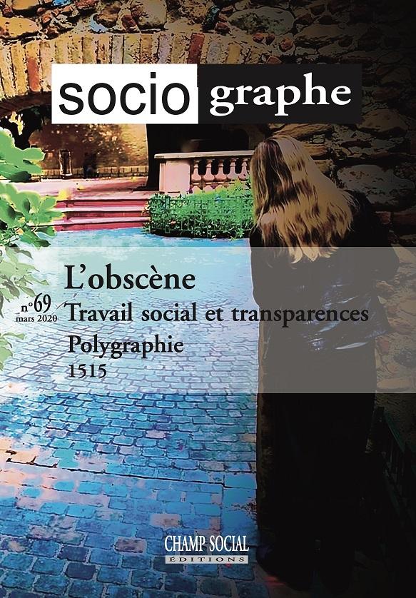 Le Sociographe n°69 / L'obscène. Travail social et transparences
