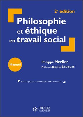 Philosophie et éthique en travail social - Philippe Merlier