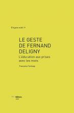 Le geste de Fernand Deligny - Françoise Tschopp