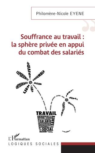 Souffrance au travail : la sphère privée en appui du combat des salariés - Philomène-Nicole EYENE