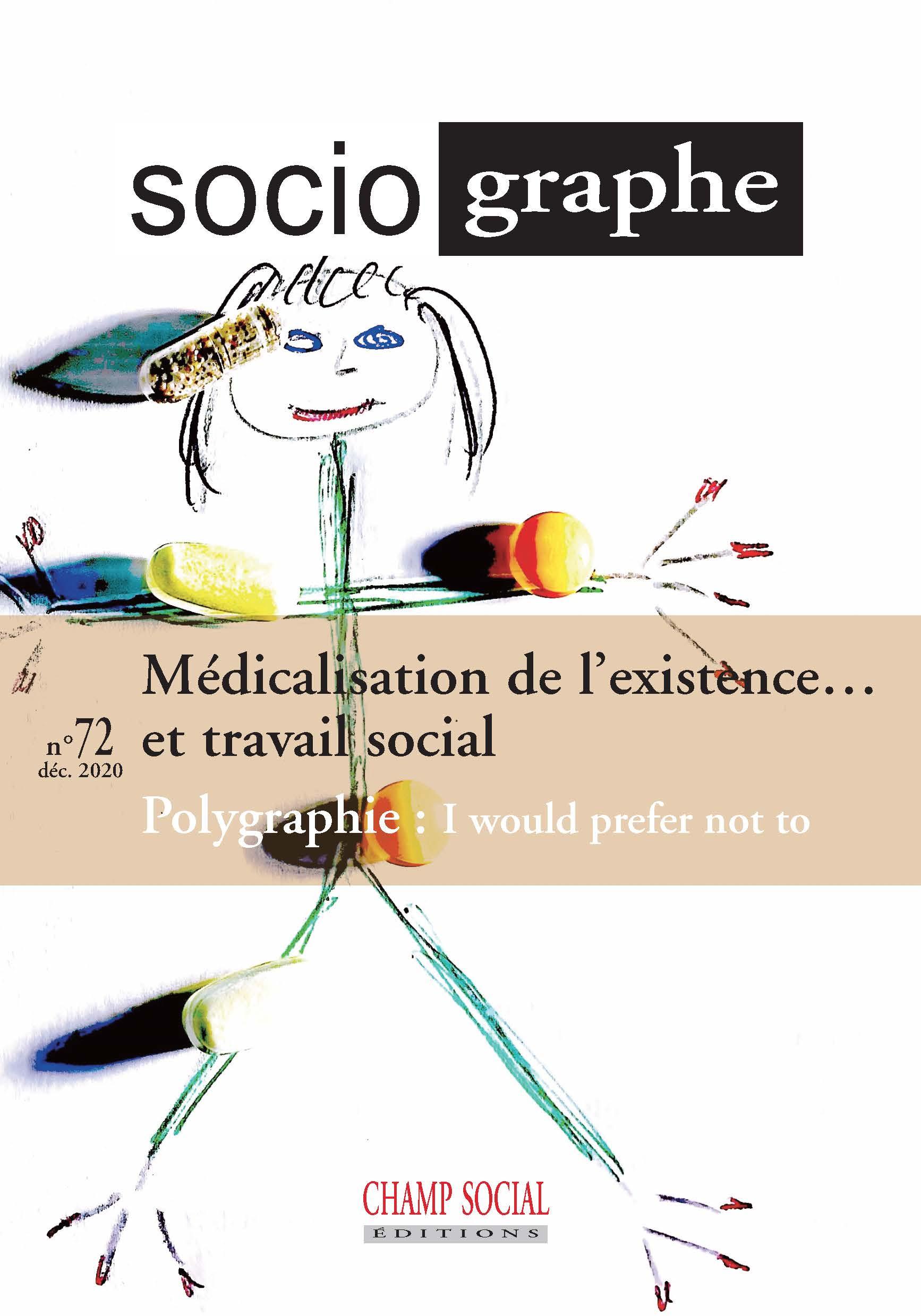 Le Sociographe N° 72 / Médicalisation de l'existence… et travail social