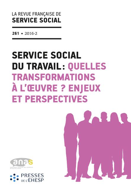 """RFSS N°261 : """"Service social du travail : quelles transformations à l'œuvre ? Enjeux et perspectives"""""""