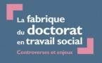 La fabrique du doctorat en travail social - Controverses et enjeux