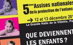 5èmes assises de la protection de l'enfance les 12 et 13 décembre prochains, à la Grande Halle de la Villette, à Paris.