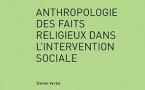 Anthropologie des faits religieux dans l'intervention sociale