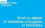 GISTI - Droit au séjour et violences conjugales et familiales
