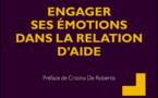 Engager ses émotions dans la relation d'aide - Alexandrine Laizeau Catherine Galopin Cristina De Robertis (Préface)