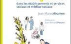 Manager le changement dans les établissements et services sociaux et médico-sociaux - 4e édition - Jean-Marie Miramon - Jean-Bernard Paturet (Préface)
